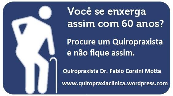 Você se enxerga assim com 60 anos - A Quiropraxia pode te ajudar